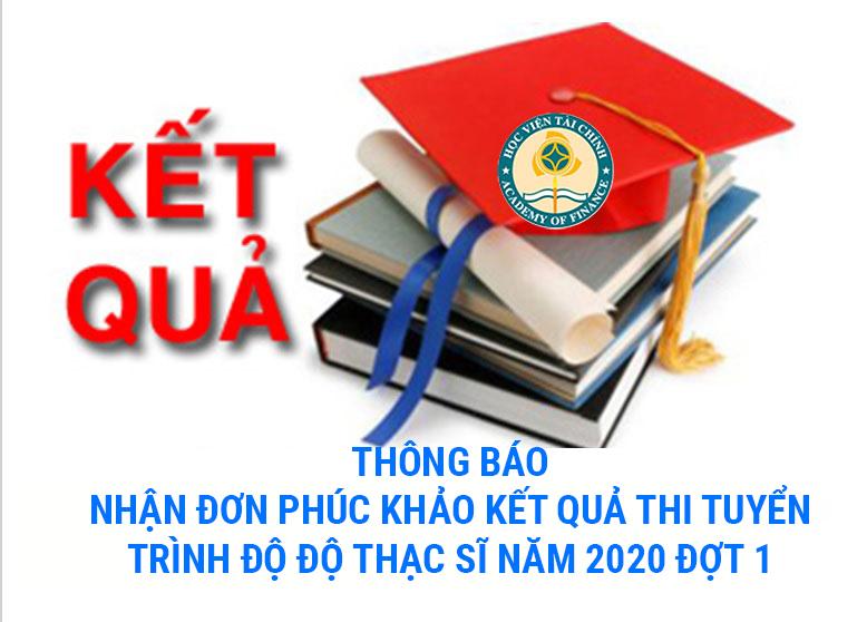 Thông báo: Về việc nhận đơn phúc khảo  kết quả thi tuyển sinh trình độ thạc sĩ năm 2020 đợt 01