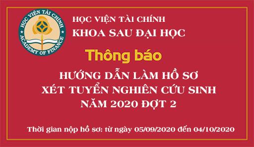 THÔNG BÁO HƯỚNG DẪN LÀM HỒ SƠ XÉT TUYỂN NGHIÊN CỨU SINH NĂM 2020 ĐỢT 2